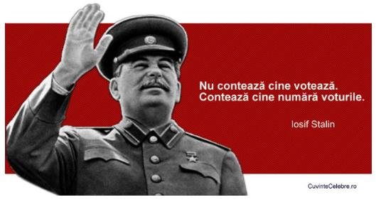 Iosif Stalin - Nu conteaza cine voteaza. Conteaza cine numara voturile