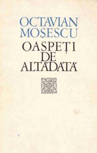 Octavian Mosescu - Oaspeti de altadata