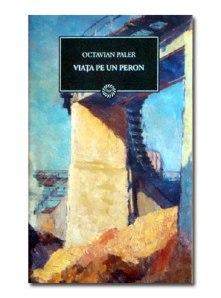 Octavian Paler - viata_pe_un_peron