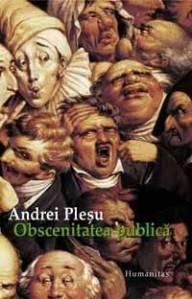 Andrei Plesu obscenitatea-publica