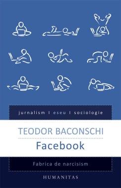 teodor baconsky - Facebook fabrica de narcisism